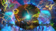 How do you do Telephaty? Chapter 1