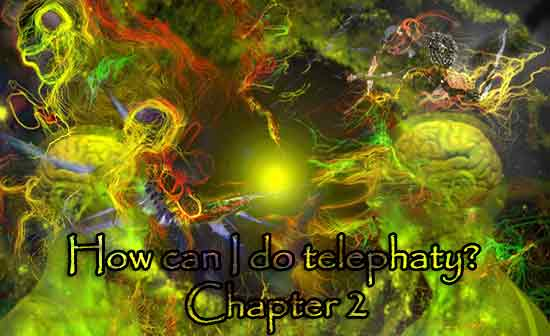 How can I do telephaty – Chapter 2