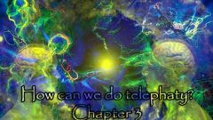 How can we do Telephaty? Chapter 3